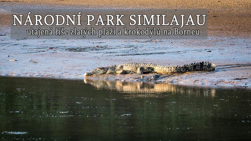 Národní park Similajau, utajená říše zlatých pláží a krokodýlů na Borneu