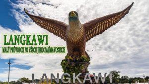Langkawi - malý průvodce po všech jeho zajímavostech
